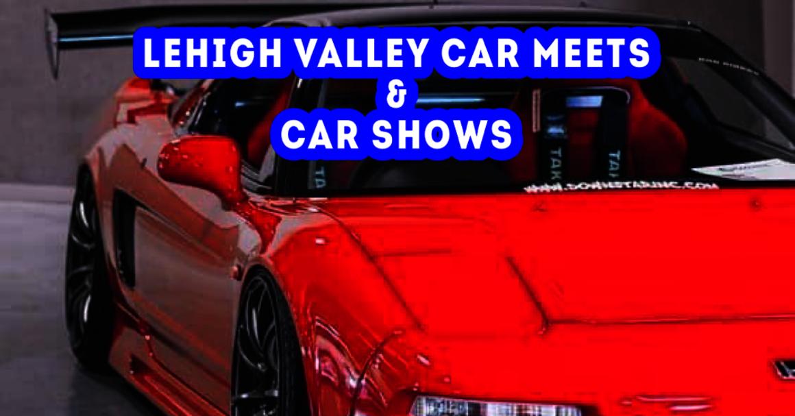 Lehigh Valley Car Meets & Car Shows